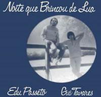 Image of Edu Passeto & Gui Tavares - Noite Que Brincou De Lua