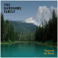 Image of The Handsome Family - Through The Trees - 20th Anniversary Edition