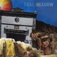 Image of Dead Meadow - The Nothing They Need