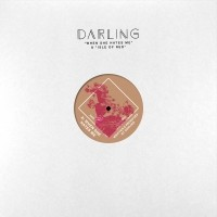Image of Darling - When She Hates Me / Isle Of Red
