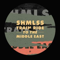 Image of SHMLSS - Train Ride To The Middle East - Inc. Marvin & Guy Remix