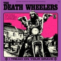 Image of Death Wheelers - I Tread On Your Grave