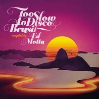 Image of Various Artists - Too Slow To Disco Brasil, Compiled By Ed Motta