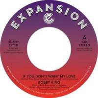 Image of Bobby King - If You Don't My Love / Lovers By Night