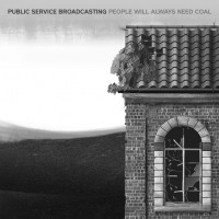 Image of Public Service Broadcasting - People Will Always Need Coal