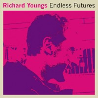 Image of Richard Youngs - Endless Futures