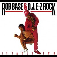 Image of Rob Base & DJ EZ Rock - It Takes Two