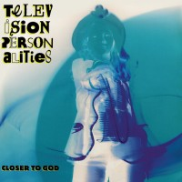 Image of Television Personalities - Closer To God