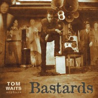 Image of Tom Waits - Bastards