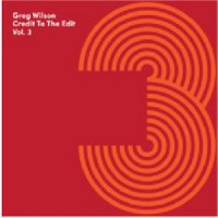 Image of Various Artists - Greg Wilson: Credit To The Edit Vol. 3