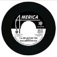 Image of Soul Brothers Six / Willie Tee - I'll Be Loving You / Walkin' Up A One Way  Street