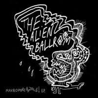 Alien Ballroom - Makrophreakzville! EP