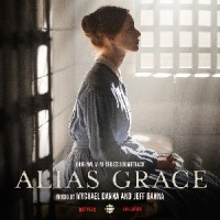 Image of Mychael Danna And Jeff Danna - Alias Grace (Original Mini Series Soundtrack)