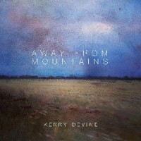 Image of Kerry Devine - Away From Mountains