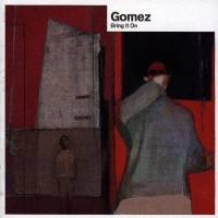 Gomez - Bring It On (20th Anniversary Edition)