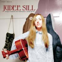 Image of Judee Sill - Songs Of Rapture And Redemption: Rarities & Live