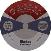 Image of Ukokos - Watcha Got / Saison