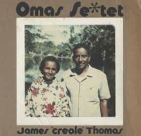 Image of James 'Creole' Thomas - Omas Se*tet