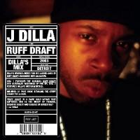 Image of J Dilla - Ruff Draft: Dilla's Mix