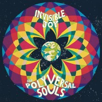 Image of The Polyversal Souls - Invisible Joy