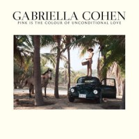 Image of Gabriella Cohen - Pink Is The Colour Of Unconditional Love