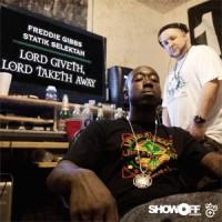 Image of Freddie Gibbs & Statik Selektah - Lord Giveth, Lord Taketh Away