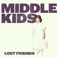 Image of Middle Kids - Lost Friends