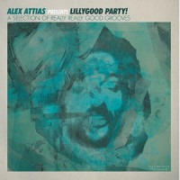 Image of Various Artists - Alex Attias Presents LillyGood Party!