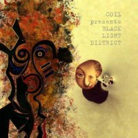 Coil Presents Black Light District - A Thousand Lights In A Darkened Room