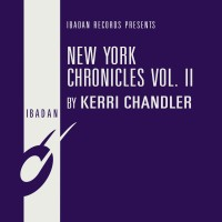 Image of Kerri Chandler - New York Chronicles Vol. II