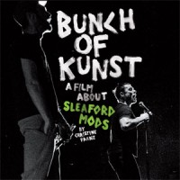 Image of Sleaford Mods - Bunch Of Kunst Documentary / Live At SO36