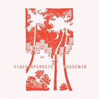 Image of Videotapemusic - Souvenir