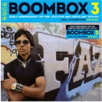 Image of Various Artists - Boombox 3 - Early Independent Hip Hop, Electro And Disco Rap 1979-83