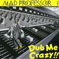 Image of Mad Professor - Dub Me Crazy
