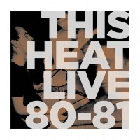 Image of This Heat - Live 80-81
