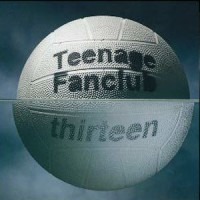Image of Teenage Fanclub - Thirteen - Remastered Edition
