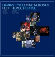 Image of Damian O'Neill & The Monotones - Refit Revise Reprise