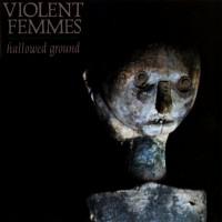 Image of Violent Femmes - Hallowed Ground