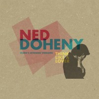 Image of Ned Doheny - Think Like A Lover (Mudd's Extended Versions)