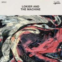Image of Lokier & The Machine - Lokier & The Machine