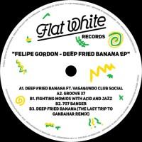 Image of Felipe Gordon - Deep Fried Banana EP