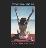 Image of Steve Kahn & Co - Got To Have Your Lovin