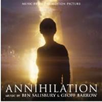 Ben Salisbury & Geoff Barrow - Annihilation: Music From The Motion Picture