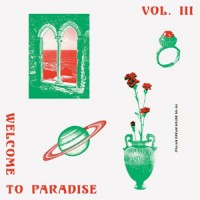 Image of Various Artists - Welcome To Paradise: Italian Dream House 90-94 Vol 3