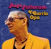 Image of Hugo Fattoruso - Y Barrio Opa