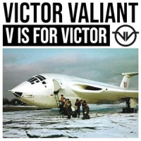 Victor Valiant - V Is For Victor
