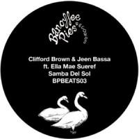 Image of Clifford Brown & Jeen Bassa Ft. Ella Mae Sueref - Samba Del Sol - Banoffee Pies Beats 03