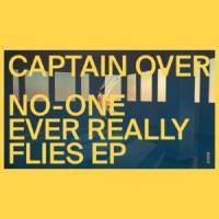 Image of Captain Over - No One Ever Really Flies (Feat Trim)