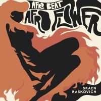 Image of Braen & Raskovich - Afro Beat / Afro Flower (feat. Braen & Raskovich)