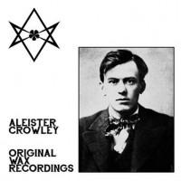 Image of Aleister Crowley - Original Wax Recordings - Reissue